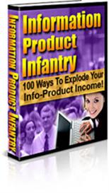 information product infantry - 100 ways to explode your info-product i