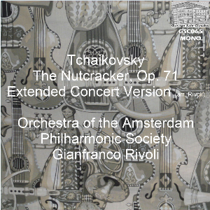peter tchaikovsky the nutcracker - extended concert suite - orchestra of the amsterdam philharmonic society - gianfranco rivoli