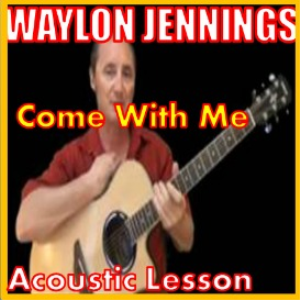 Learn to play Come With Me By Waylon Jennings | Movies and Videos | Educational