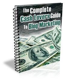 Complete Cash Lovers Guide To Blog Marketing (MRR Included) | eBooks | Business and Money