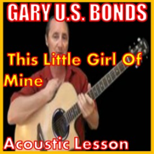 learn to play this little girl of mine by gary us bonds