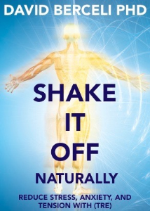 shake it off naturally: reduce stress, anxiety and tension with (tre)