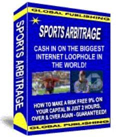 Sports Arbitrage Cash In On The Biggest Internet Loophole In The World | eBooks | Sports