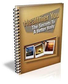 healthier you the secrets to a better body(mrr)