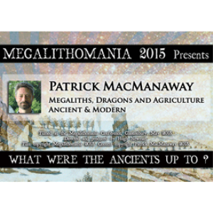 2015 patrick macmanaway: megaliths, dragons and agriculture, ancient and modern