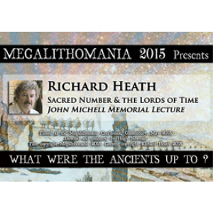 2015 Richard Heath: Sacred Number and the Lords of Time The John Michell Memorial Lecture | Movies and Videos | Documentary