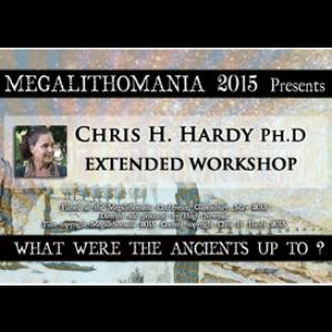 megalithomania 2015 chris h. hardy: ph.d - extended workshop