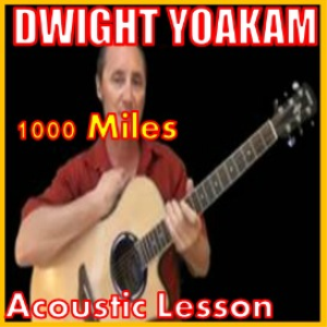 Learn to play 1000 Miles by Dwight Yoakam | Movies and Videos | Educational