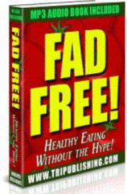 fad free! healthy eating without the hype