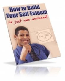 improve your self-esteem in just one weekend (mrr)
