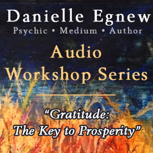 danielle egnew - gratitude: the key to prosperity