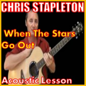 Learn to play When The Stars Go Out by Chris Stapleton | Movies and Videos | Educational