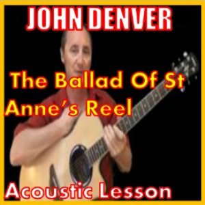 learn to play the ballad of st annes reel by john denver