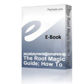 the root magic guide; how to apply magical oils and incenses