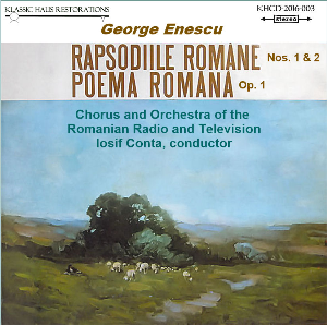 enescu: romanian poem, op. 1 - romanian rhapsodies nos. 1&2 - chorus & orchestra of the romanian radio and television/iosif conta