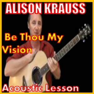Learn to play Be Thou My Vision by Alison Krauss | Movies and Videos | Educational