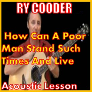 learn to play how can a poor man stand such times and live by ry cooder