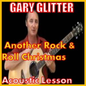 learn to play another rock and roll christmas by gary glitter