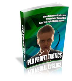 PLR Profit Tactics - Make Handsome Profits Off Private Label Content ! | eBooks | Business and Money