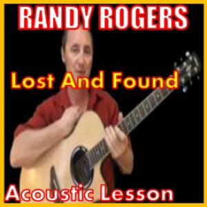 learn to play lost and found by randy rogers