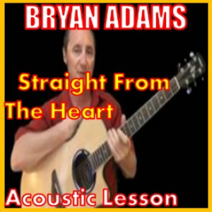 Learn to play Straight From The Heart by Bryan Adams | Movies and Videos | Educational