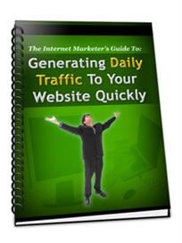 the internet marketers guide to generating daily traffic to your websi