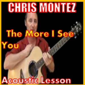 Learn to play The More I See You by Chris Montez | Movies and Videos | Educational