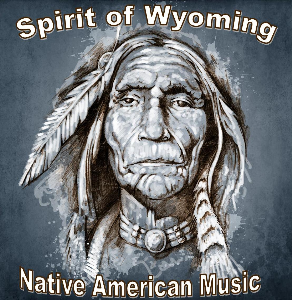 native american music spirit of wyoming