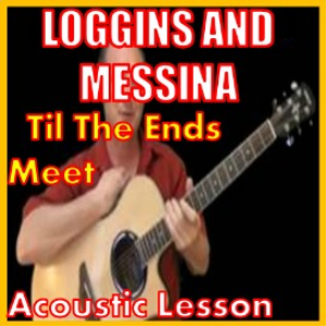 Learn to play Til The Ends Meet by Loggins And Messina | Movies and Videos | Educational