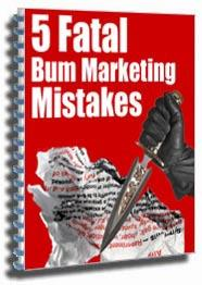 5 fatal bum marketing mistakes (mrr)