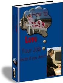 How To Love Your Job ! | eBooks | Self Help