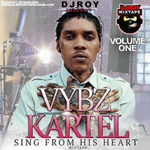 Dj Roy Vybz Kartel Sing From His Heart Mixtape Vol.1 | Music | Reggae