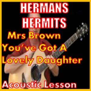 learn to play mrs brown you've got a lovely daughter by hermans hermits