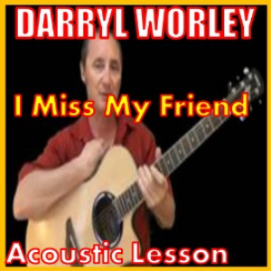 Learn to play I Miss My Friend by Darryl Worley   Movies and Videos   Educational