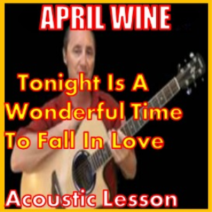 learn to play tonight is a wonderful time to fall in love by april wine