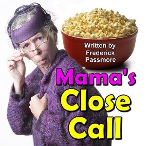 mama's close call