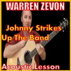 learn to play when johnny strikes up the band by warren zevon