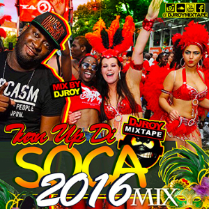 dj roy turn up di soca 2016 mix single track