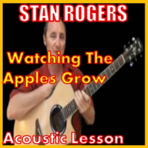 learn to play watching the apples grow by stan rogers