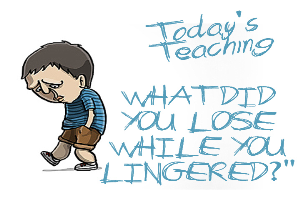 what did you lose while you lingered?