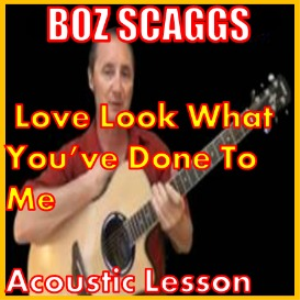 learn to play love look what you've done to me by boz scaggs