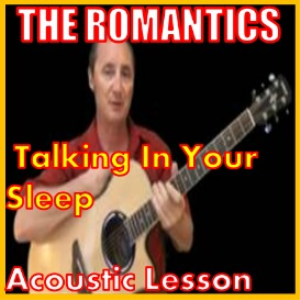 learn to play talking in your sleep by the romantics