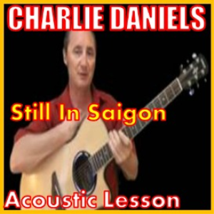 Learn to play Still In Saigon by Charlie Daniels | Movies and Videos | Educational