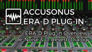 VIDEO - Accusonus ERA-D Overview - De-Noise and De-Reverb Dialog Tracks | Movies and Videos | Educational