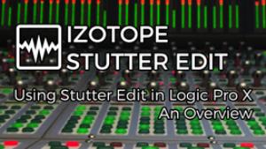 video - using izotope stutter edit in logic pro x