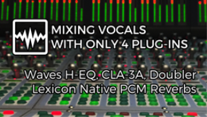 video - mixing vocals with only four plug-ins