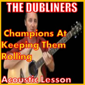 Learn to play Chanpion At Keeping Them Rolling by The Dubliners | Movies and Videos | Educational