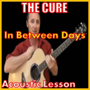 learn to play in between days by the cure