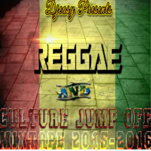 reggae & culture jump off [dec 2015] chronixx,tarrus riley,romain virgo,sizzla,i octane,jah cure ++ djeasy