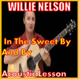 Learn to play In The Sweet By And By by Willie Nelson | Movies and Videos | Educational